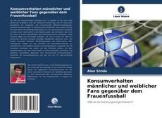 Bookcover of Konsumverhalten männlicher und weiblicher Fans gegenüber dem Frauenfussball