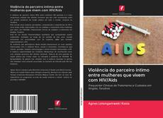 Capa do livro de Violência do parceiro íntimo entre mulheres que vivem com HIV/Aids