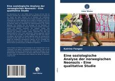 Buchcover von Eine soziologische Analyse der norwegischen Neonazis - Eine qualitative Studie