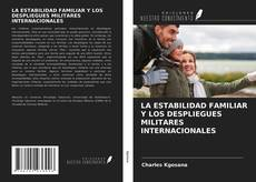 LA ESTABILIDAD FAMILIAR Y LOS DESPLIEGUES MILITARES INTERNACIONALES kitap kapağı