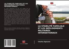 LA STABILITÉ FAMILIALE ET LES DÉPLOIEMENTS MILITAIRES INTERNATIONAUX kitap kapağı