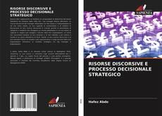Copertina di RISORSE DISCORSIVE E PROCESSO DECISIONALE STRATEGICO