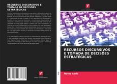 Borítókép a  RECURSOS DISCURSIVOS E TOMADA DE DECISÕES ESTRATÉGICAS - hoz