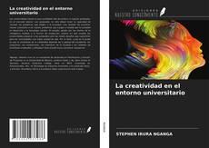 Bookcover of La creatividad en el entorno universitario