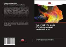 Bookcover of La créativité dans l'environnement universitaire