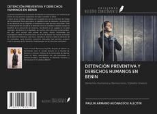 Bookcover of DETENCIÓN PREVENTIVA Y DERECHOS HUMANOS EN BENIN