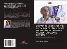 Capa do livro de L'IMPACT DE LA DOULEUR ET DE L'INVALIDITÉ DE L'ÉPAULE CHEZ LES PATIENTS VICTIMES D'UN ACCIDENT VASCULAIRE CÉRÉBRAL