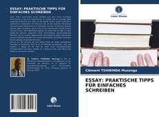 ESSAY: PRAKTISCHE TIPPS FÜR EINFACHES SCHREIBEN kitap kapağı