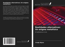 Bookcover of Realidades alternativas: Un enigma metafísico