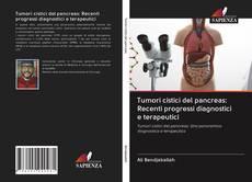 Copertina di Tumori cistici del pancreas: Recenti progressi diagnostici e terapeutici
