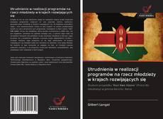 Buchcover von Utrudnienia w realizacji programów na rzecz młodzieży w krajach rozwijających się