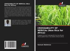 Copertina di CROSSABILITY OF NERICAs (New Rice for Africa)