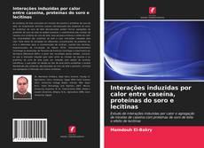 Interações induzidas por calor entre caseína, proteínas do soro e lecitinas的封面