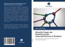Bookcover of Aktuelle Fragen der Entwicklung des Unternehmertums in Russland