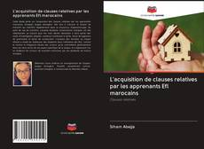 L'acquisition de clauses relatives par les apprenants Efl marocains的封面