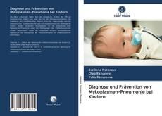 Diagnose und Prävention von Mykoplasmen-Pneumonie bei Kindern的封面