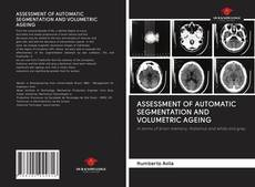 ASSESSMENT OF AUTOMATIC SEGMENTATION AND VOLUMETRIC AGEING kitap kapağı