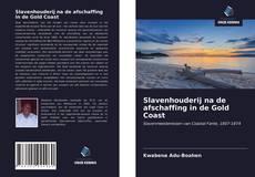 Bookcover of Slavenhouderij na de afschaffing in de Gold Coast