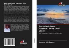 Bookcover of Post-abolizione schiavitù nella Gold Coast