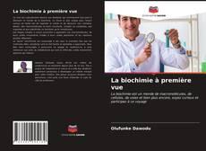 Bookcover of La biochimie à première vue