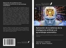 Обложка Aplicación de la defensa de la inteligencia artificial y el aprendizaje automático