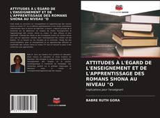 """Buchcover von ATTITUDES À L'ÉGARD DE L'ENSEIGNEMENT ET DE L'APPRENTISSAGE DES ROMANS SHONA AU NIVEAU """"O"""