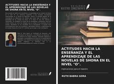 """Copertina di ACTITUDES HACIA LA ENSEÑANZA Y EL APRENDIZAJE DE LAS NOVELAS DE SHONA EN EL NIVEL """"O""""."""
