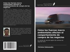 Portada del libro de Cómo las fuerzas macro ambientales afectan el comportamiento de compra de los negocios