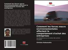 Portada del libro de Comment les forces macro environnementales affectent le comportement d'achat des entreprises