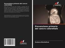 Copertina di Prevenzione primaria del cancro colorettale