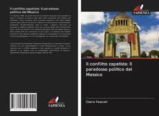 Copertina di Il conflitto zapatista: Il paradosso politico del Messico
