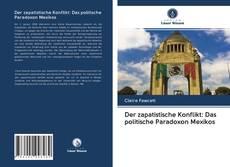 Bookcover of Der zapatistische Konflikt: Das politische Paradoxon Mexikos