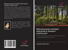 Buchcover von Rekompozycja metodyki teatralnej w szkołach publicznych