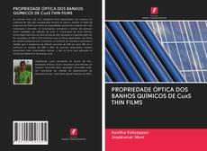 Bookcover of PROPRIEDADE ÓPTICA DOS BANHOS QUÍMICOS DE CuxS THIN FILMS