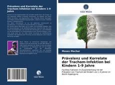 Buchcover von Prävalenz und Korrelate der Trachom-Infektion bei Kindern 1-9 Jahre