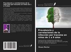 Buchcover von Prevalencia y correlaciones de la infección por tracoma en niños de 1 a 9 años