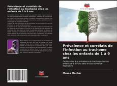 Buchcover von Prévalence et corrélats de l'infection au trachome chez les enfants de 1 à 9 ans