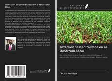 Обложка Inversión descentralizada en el desarrollo local