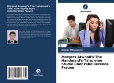 Copertina di Margret Atwood's The Handmaid's Tale: eine Studie über rebellierende Frauen