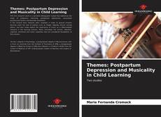 Bookcover of Themes: Postpartum Depression and Musicality in Child Learning