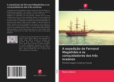 Portada del libro de A expedição de Fernand Magalhães e os conquistadores dos três oceanos