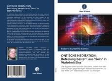 """Couverture de ONTISCHE MEDITATION. Befreiung besteht aus """"Sein"""" in Wahrheit Eins"""