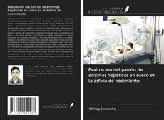 Bookcover of Evaluación del patrón de enzimas hepáticas en suero en la asfixia de nacimiento