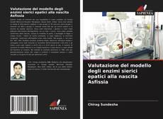 Couverture de Valutazione del modello degli enzimi sierici epatici alla nascita Asfissia
