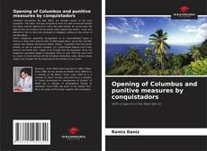 Bookcover of Opening of Columbus and punitive measures by conquistadors