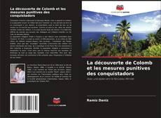 Bookcover of La découverte de Colomb et les mesures punitives des conquistadors
