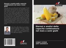 Bookcover of Eterosi e analisi delle capacità combinatorie nel mais a semi gialli