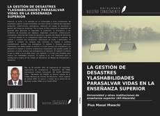 Обложка LA GESTIÓN DE DESASTRES YLASHABILIDADES PARASALVAR VIDAS EN LA ENSEÑANZA SUPERIOR