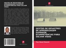 Capa do livro de GESTÃO DE DESASTRES DE APRENDIZAGEM SUPERIOR ECOMPETÊNCIAS PARA SALVAR VIDAS