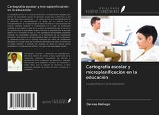 Bookcover of Cartografía escolar y microplanificación en la educación